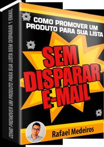 Como promover um produto para sua lista sem disparar 1 Email
